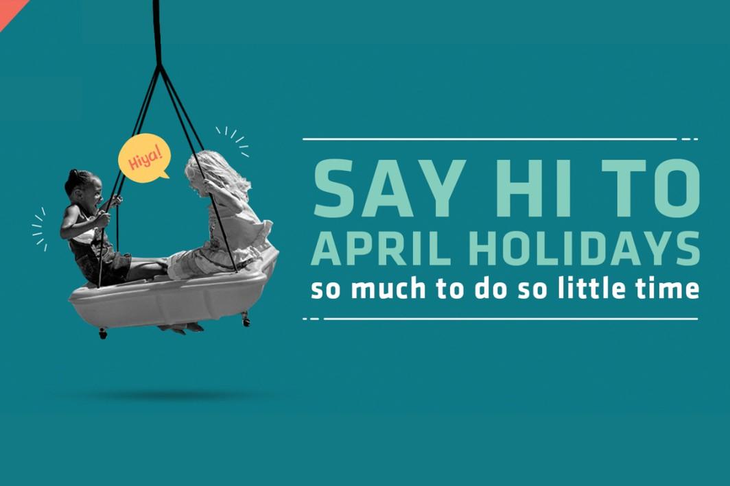 Say Hi to April Holidays!